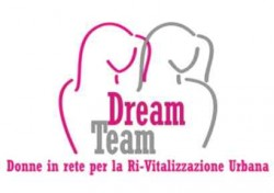 Dream Team – Donne in Rete per la Ri-Vitalizzazione Urbana