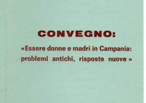 Essere donne e madri in Campania: problemi antichi, risposte nuove