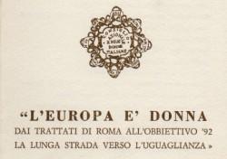 L'Europa è Donna: dai trattati di Roma all'obbiettivo '92. La lunga strada verso l'uguaglianza