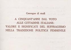 A cinquant'anni dal voto alle cittadine italiane: valori e significati del suffragismo nella tradizione politica femminile