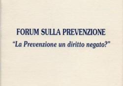 Forum sulla prevenzione – La Prevenzione un diritto negato?