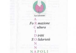 Arcidonna Napoli: Formazione, Cultura, Diritti, Solidarietà