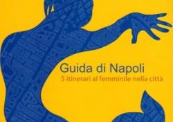Guida di Napoli 5 itinerari al femminile nella città