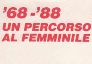 '68-'88 Un percorso al femminile