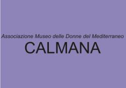 """Associazione Museo delle Donne del Mediterraneo – """"Calmana"""""""